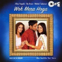 Woh Mera Hoga (2000) Songs Lyrics