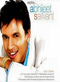 Aap Ka Abhijeet Sawant (2005) Songs Lyrics
