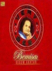 Begum Akhtar: Bemisal (1994) Songs Lyrics