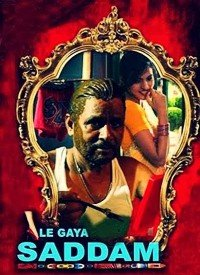 Le Gaya Saddam (2012) Songs Lyrics