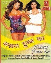 Nakhra Husn Ka (2006) Songs Lyrics