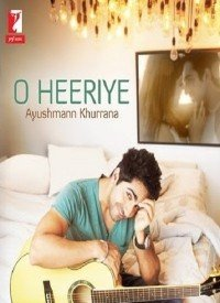 O Heeriye (2013) Songs Lyrics