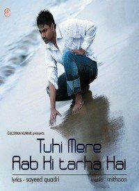Tuhi Mere Rab Ki Tarha Hai (2009) Songs Lyrics