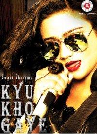 Kyu Kho Gaye (2015) Songs Lyrics