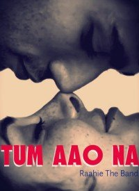 Tum Aao Na (2015) Songs Lyrics