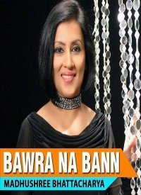 Bawra Na Bann (2015) Songs Lyrics