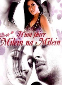 Hum Phirr Milein Na Milein (2009) Songs Lyrics
