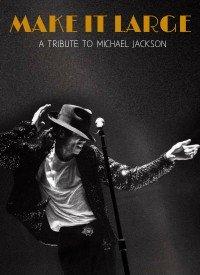 Make It Large: A Tribute To Michael Jackson (2009) Songs Lyrics