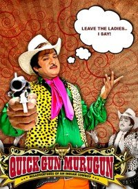 Quick Gun Murugun: Misadventures of an Indian Cowboy (2009) Songs Lyrics