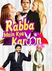 Rabba Main Kya Karoon (2013) Songs Lyrics