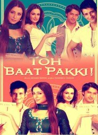 Toh Baat Pakki! (2010) Songs Lyrics