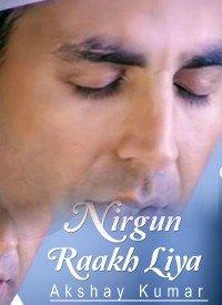 Nirgun Raakh Liya (2012) Songs Lyrics