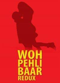 Woh Pehli Baar: Redux (2015) Songs Lyrics