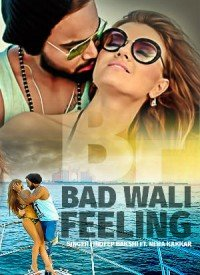 Bad Wali Feeling (2016) Songs Lyrics