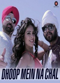 Dhoop Mein Na Chal (2016) Songs Lyrics