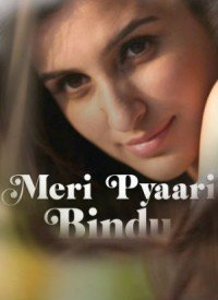 Meri Pyaari Bindu (2017) Songs Lyrics