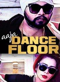 Aaja Dance Floor Pe (2016) Songs Lyrics