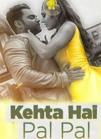Kehta Hai Pal Pal (2017) Songs Lyrics
