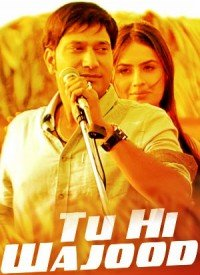Tu Hi Wajood (2017) Songs Lyrics