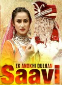 Ek Anokhi Dulhan - Saavi (2017) Songs Lyrics