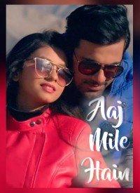 Aaj Mile Hain (2017) Songs Lyrics