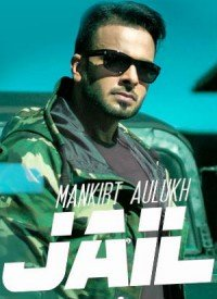 Jail - Mankirt Aulakh (2017) Songs Lyrics