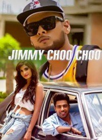 Jimmy Choo Choo (2017) Songs Lyrics