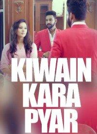 Kiwain Kara Pyar (2017) Songs Lyrics