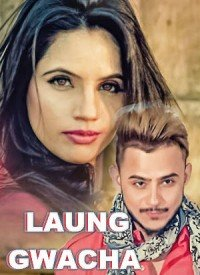 Laung Gwacha (2017) Songs Lyrics