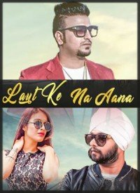 Laut Ke Na Aana (2017) Songs Lyrics