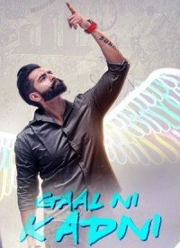 Gaal Ni Kadni (2017) Songs Lyrics