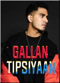 Gallan Tipsiyaan (2017) Songs Lyrics