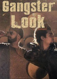 Gangster Look (2017) Songs Lyrics