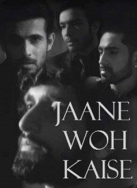 Jaane Woh Kaise (2017) Songs Lyrics