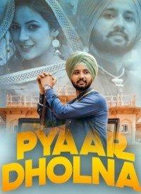 Pyaar Dholna (2017) Songs Lyrics