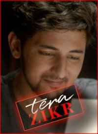 Tera Zikr (2017) Songs Lyrics