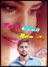 Teri Jaan Ban Ja (2017) Songs Lyrics