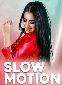 Slow Motion (2017) Songs Lyrics