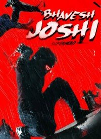 Bhavesh Joshi Superhero (2018) Songs Lyrics