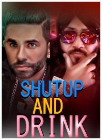 Shut Up And Drink (2018) Songs Lyrics