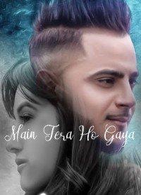 Main Tera Ho Gaya (2018) Songs Lyrics