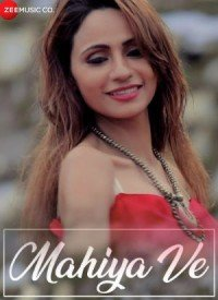 Mahiya Ve (2018) Songs Lyrics