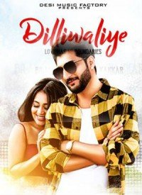 DilliWaliye (2018) Songs Lyrics