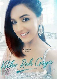 Kithe Reh Gaya (2019) Songs Lyrics