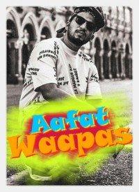 Aafat Waapas (2019) Songs Lyrics