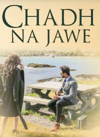 Chadh Na Jawe (2019) Songs Lyrics