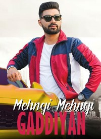 Mehngi Mehngi Gaddiyan (2019) Songs Lyrics