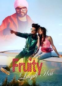 Fruity Lagdi Hai (2019) Songs Lyrics
