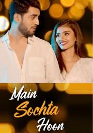 Main Sochta Hoon (2019) Songs Lyrics