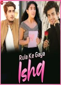 Rula Ke Gaya Ishq (2019) Songs Lyrics